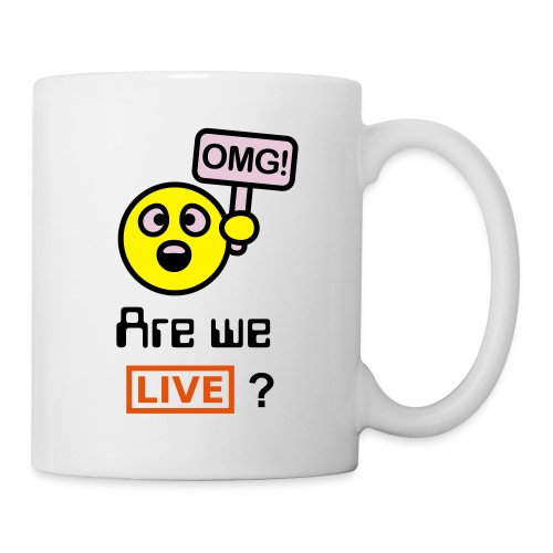 OMG Are we LIVE? - Coffee/Tea Mug