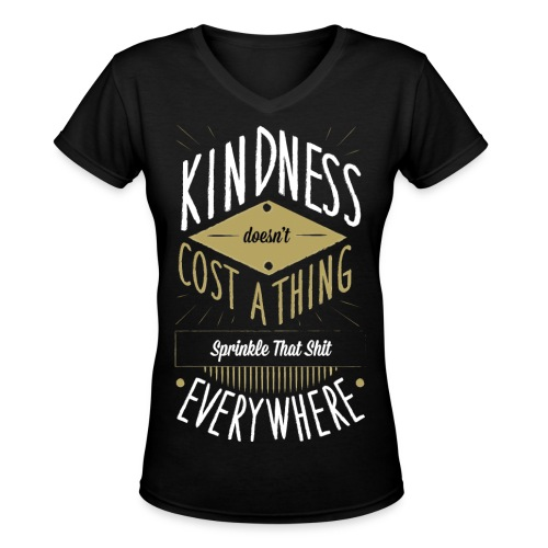 Women's Kindness Shirt - Women's V-Neck T-Shirt