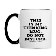 Mugs & Drinkware ~ Contrast Coffee Mug ~ Thinking Mug