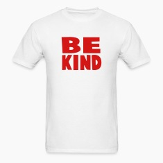 be kind T-Shirts