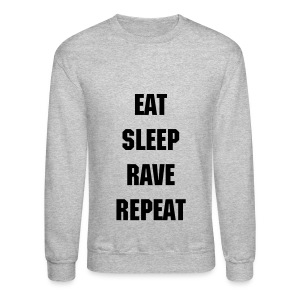 Eat Sleep Rave Sweatshirt - Crewneck Sweatshirt