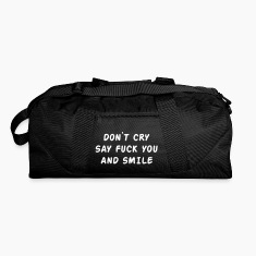 Don't cry say fuck you and smile Bags & backpacks