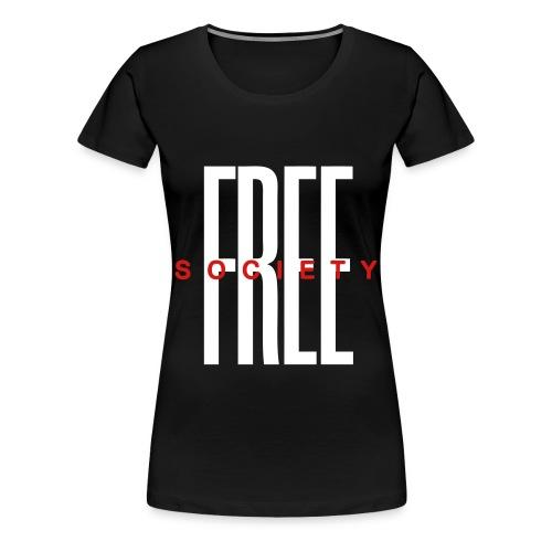 Free Society (Quote) - Women's Premium T-Shirt