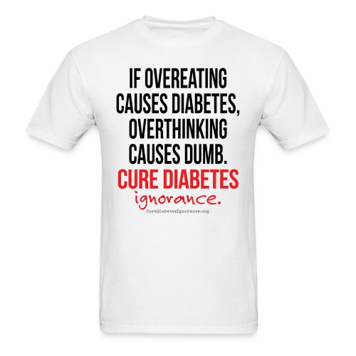 If Overeating Causes Diabetes-Mens - Men's T-Shirt