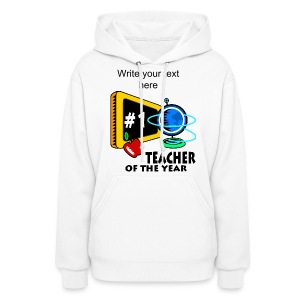 Teacher Of The Year Women's Hooded Sweatshirt - Women's Hoodie