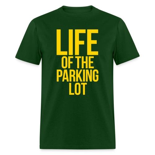 LIFE OF THE PARKING LOT - Men's T-Shirt