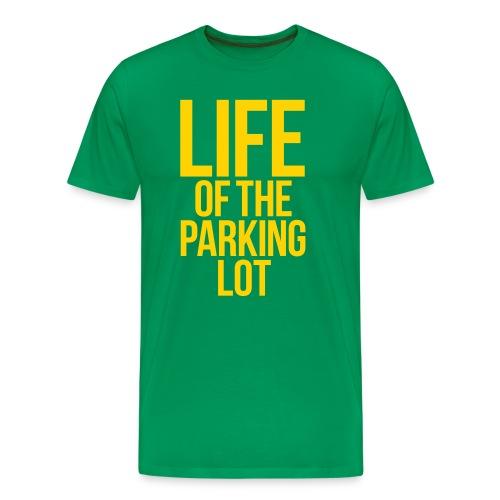 LIFE OF THE PARKING LOT - Men's Premium T-Shirt