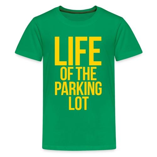 LIFE OF THE PARKING LOT - Kids' Premium T-Shirt