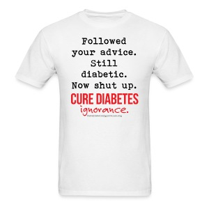 Followed Your Advice, Still Diabetic-Mens - Men's T-Shirt