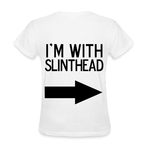 I'm With Slinthead Back - Women's T-Shirt