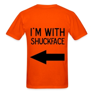 I'm With Shuckface Back - Men's T-Shirt