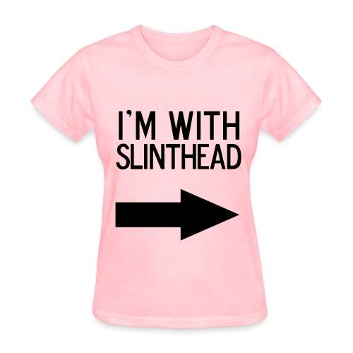 I'm With Slinthead Front - Women's T-Shirt