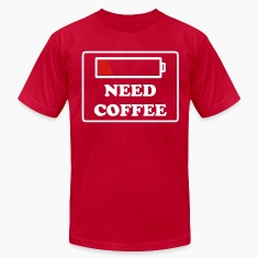 need coffee funny T-Shirts