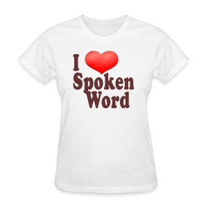 I Love Spoken Word - Women's T-Shirt