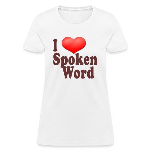 I Love Spoken Word - Women's T-Shirt