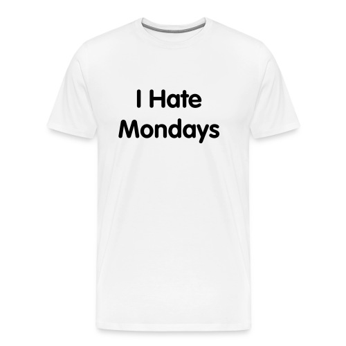 I Hate Mondays Men's T-Shirt - Men's Premium T-Shirt