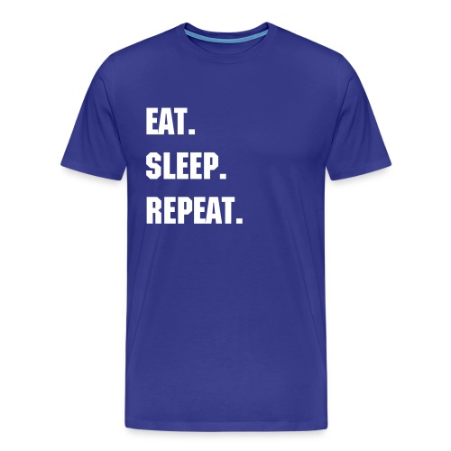 EAT. SLEEP. REPEAT. Men's T-Shirt - Men's Premium T-Shirt