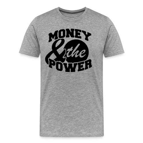 MONEY & THE POWER - Men's Premium T-Shirt