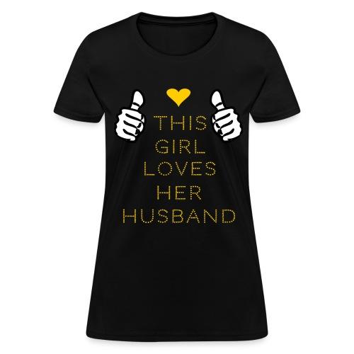 This Girl Loves her husband t-shirt - Women's T-Shirt