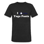T-Shirts ~ Unisex Tri-Blend T-Shirt ~ Yoga Pants
