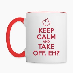 Keep Calm and Take Off Eh Mugs & Drinkware