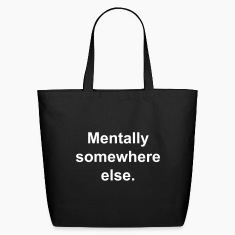 Mentally somewhere else. Bags & backpacks