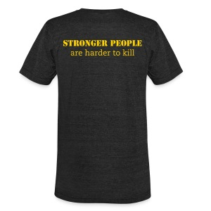 UNISEX Strong people are harder to kill Tee - Unisex Tri-Blend T-Shirt by American Apparel