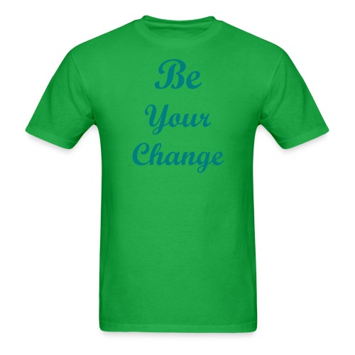Be your Change T - Men's T-Shirt