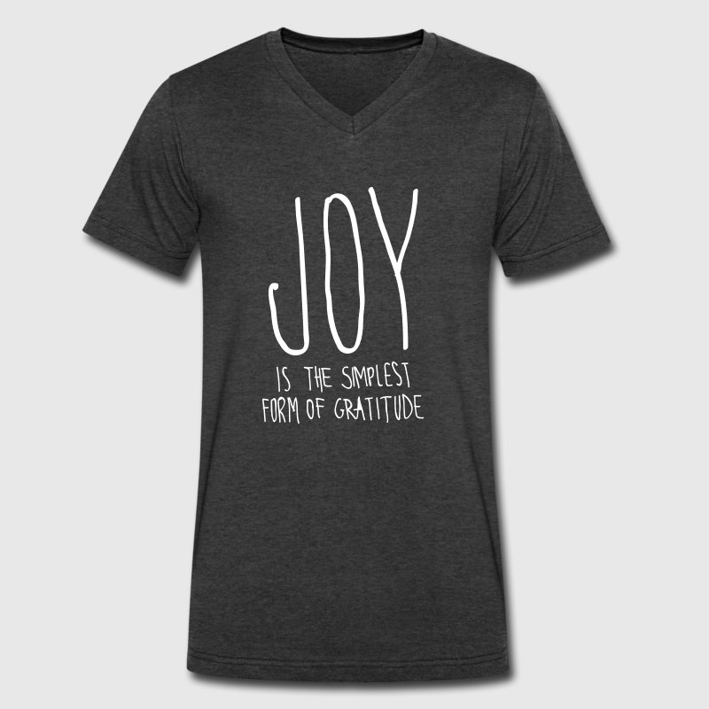 Joy Is The Simplest Form Of Gratitude T-Shirts - Men's V-Neck T-Shirt by Canvas