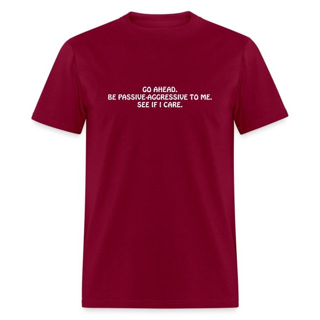Passive Aggressive (Men's Shirt)
