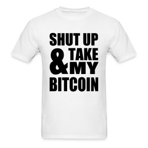 Shut Up Bitcoin White T Shirt - Men's T-Shirt