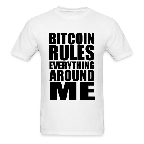 Bitcoin Rules Everything White T Shirt - Men's T-Shirt
