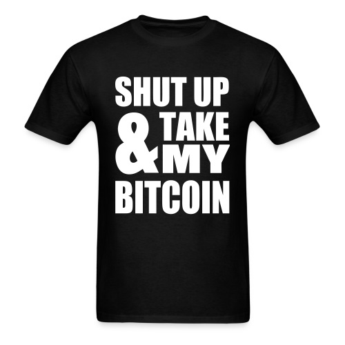 Shut Up Bitcoin Black T Shirt - Men's T-Shirt