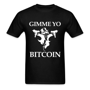 Gimme Yo Bitcoin Black T Shirt - Men's T-Shirt