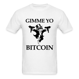 Gimme Yo Bitcoin White T Shirt - Men's T-Shirt