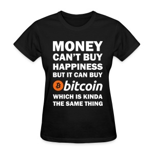 Bitcoin Happy Money T Shirt - Women's T-Shirt