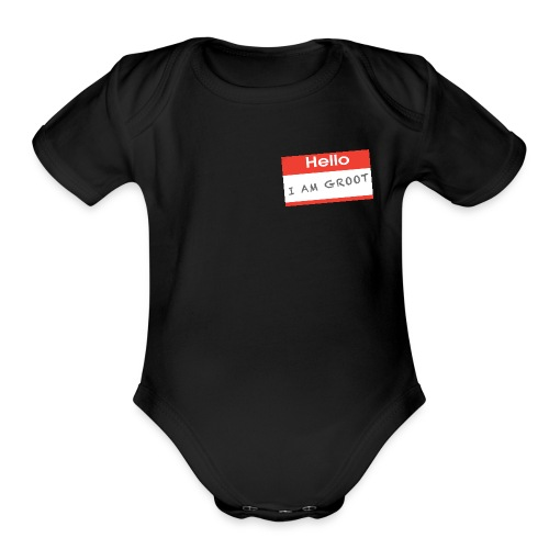 Hello I Am Groot Name Tag - Baby Onesie - Organic Short Sleeve Baby Bodysuit