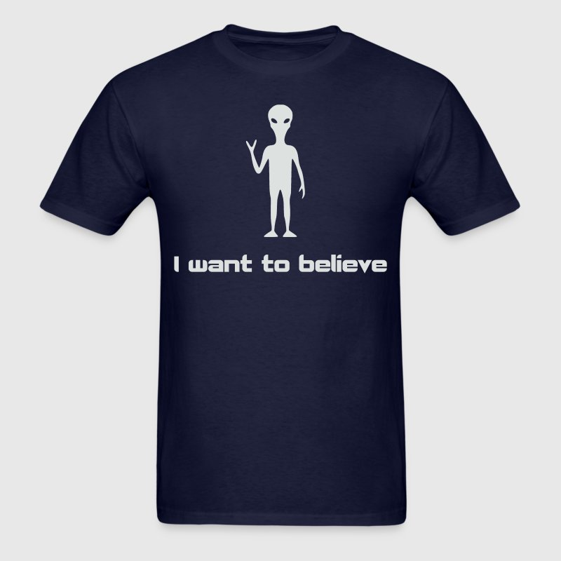 I Want To Believe in Aliens and UFOs T-Shirts - Men's T-Shirt