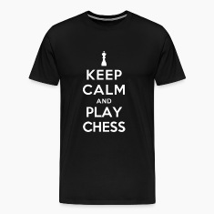 Keep Calm and Play Chess T-Shirts
