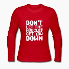 Don't let the muggles get you down Long Sleeve Shirts