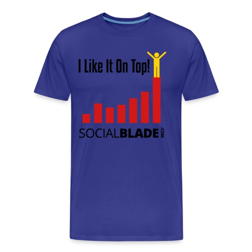 Social Blade I Like it On Top! Premium T-Shirt - Men's Premium T-Shirt