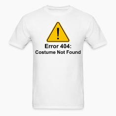 Error 404 Halloween Costume Not Found T-Shirts