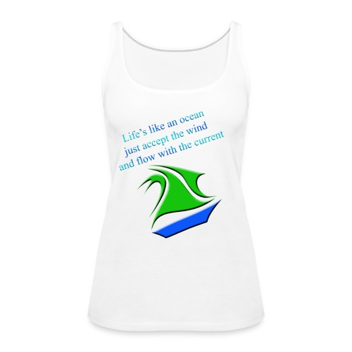 Life is like an ocean - Women's Premium Tank Top