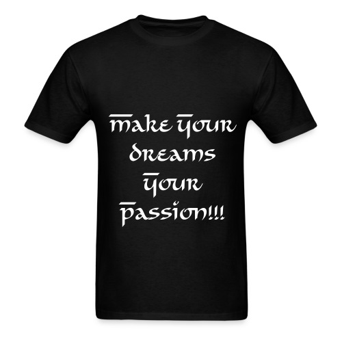 Make Your Dreams Your Passion™ Mens Tee - Men's T-Shirt