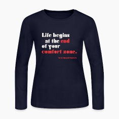 Life begins at the end of your comfort zone Long Sleeve Shirts