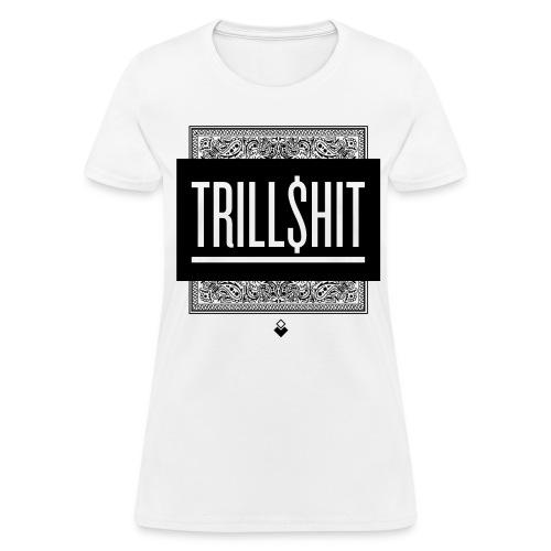 TRILL$HIT  - Women's T-Shirt