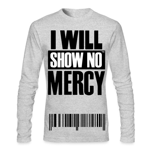 Show No Mercy - Men's Long Sleeve T-Shirt by Next Level