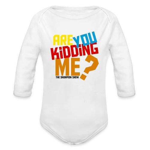 Kidding Me? - Organic Long Sleeve Baby Bodysuit