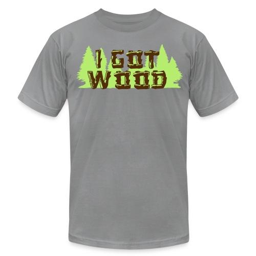 i got wood - Men's Fine Jersey T-Shirt