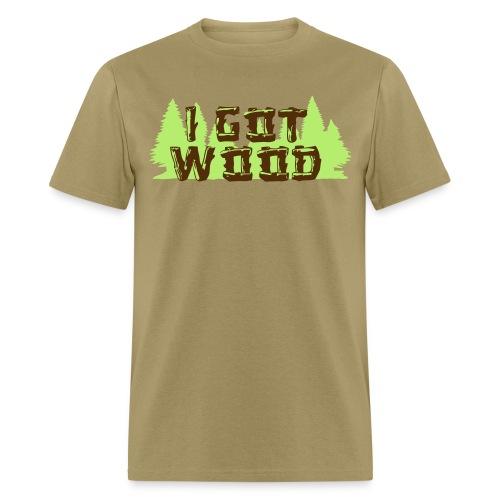 i got wood - Men's T-Shirt